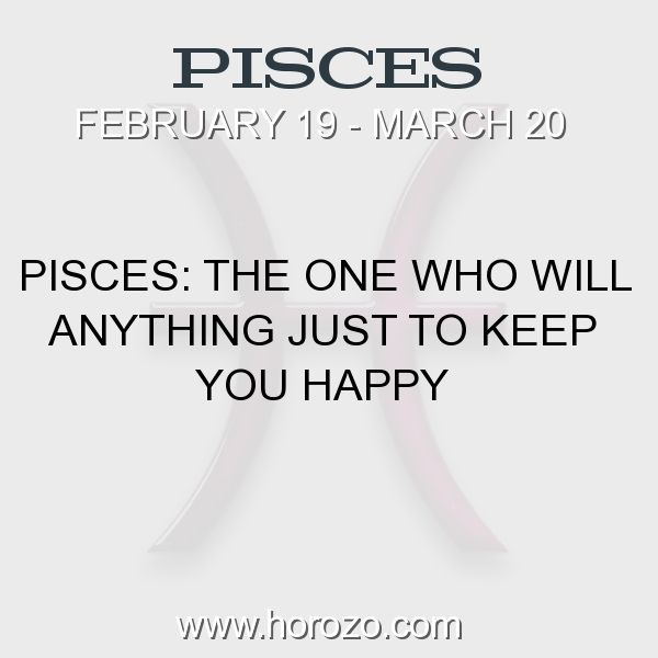 Fact about Pisces: Pisces: The One Who Will Anything Just To Keep You Happy #pisces, #piscesfact, #zodiac. More info here: www.horozo.com