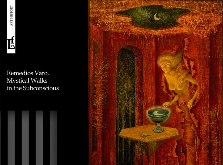 Remedios Varo. Mystical Walks in the Subconscious | La frimeuse