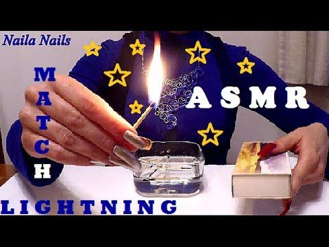ASMR - MATCH LIGHTNING + LONG NATURAL NAILS