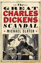 The Great Charles Dickens Scandal by Michael Slater - review
