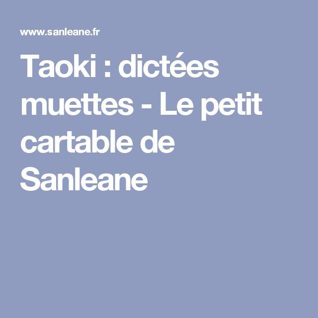 Taoki : dictées muettes - Le petit cartable de Sanleane