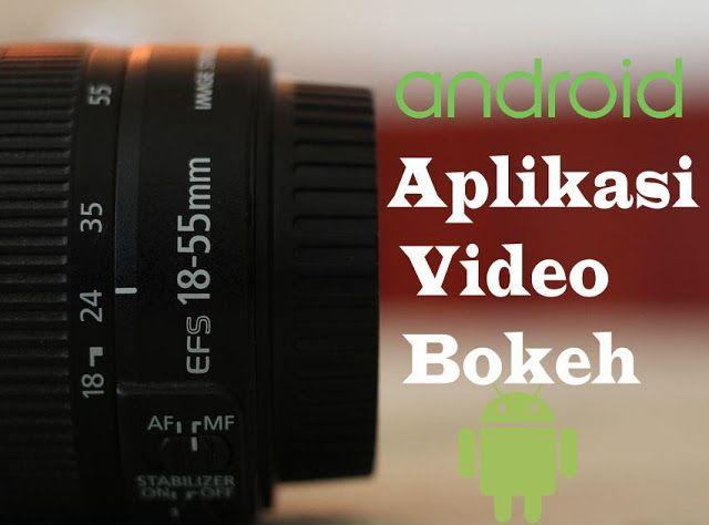 Aplikasi Video Bokeh Untuk Android Paling Mudah Digunakan Efekbokeh Foto Video Bokeh Blur Android Aplikasi Edit Editor App Bokeh Aplikasi Video Musik