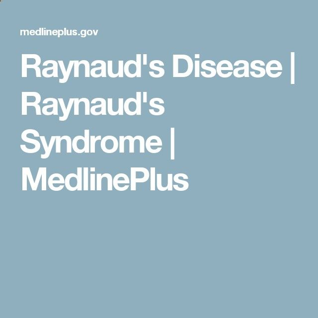 Raynauds Disease | Raynauds Syndrome | MedlinePlus