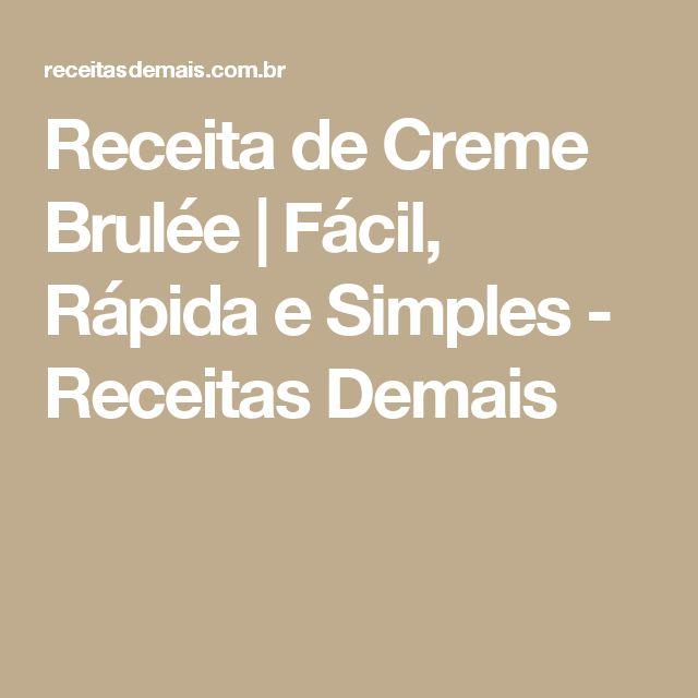 Receita de Creme Brulée   Fácil, Rápida e Simples - Receitas Demais