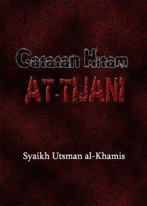 Judul : Catatan Hitam Dr. Muhammad al-Tijani  Penulis: Syaikh Utsman al-Khamis  Alih Bahasa: Ust. Zezen Zainal Mursalin, Lc  Sumber: Islamic...