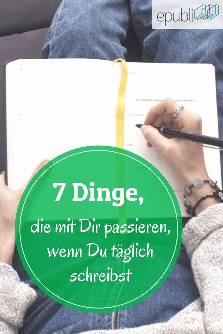 Diese 7 Dinge passieren mit Ihnen, wenn Sie täglich schreiben!