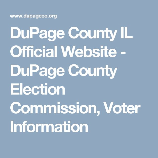 DuPage County IL Official Website - DuPage County Election Commission, Voter Information