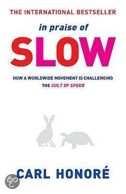 In Praise of Slow, Carl Honore    About the slow movement