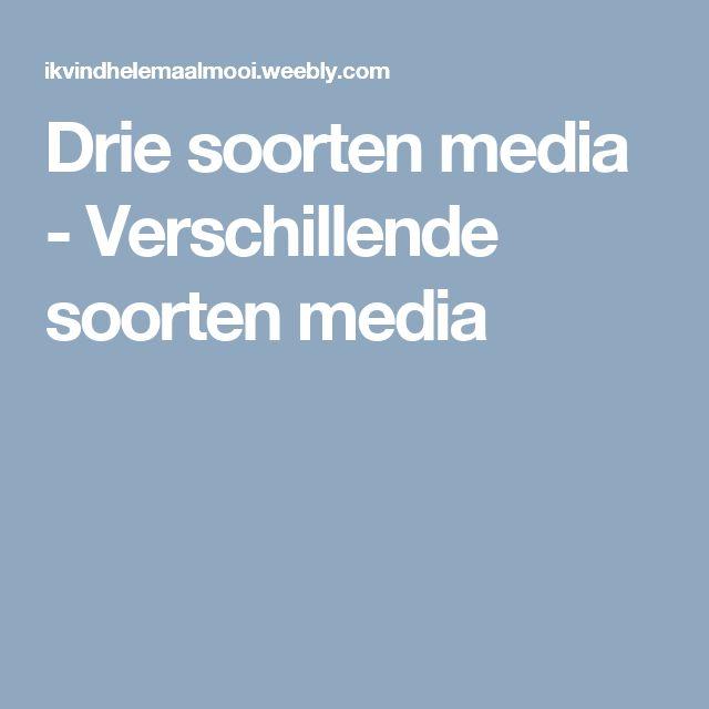 Drie soorten media - Verschillende soorten media