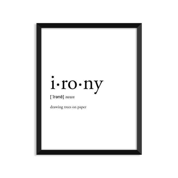 Irony Definition, Adult, College Dorm Room Decor, Dorm Wall Art, Dictionary Art Print, Office Decor,