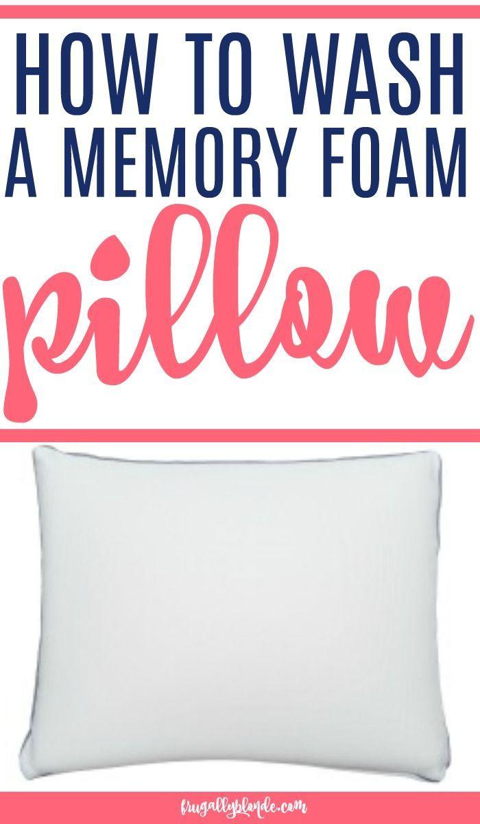 How To Wash Memory Foam Pillow Memory Foam Pillow Cleaning Hacks Foam Pillows