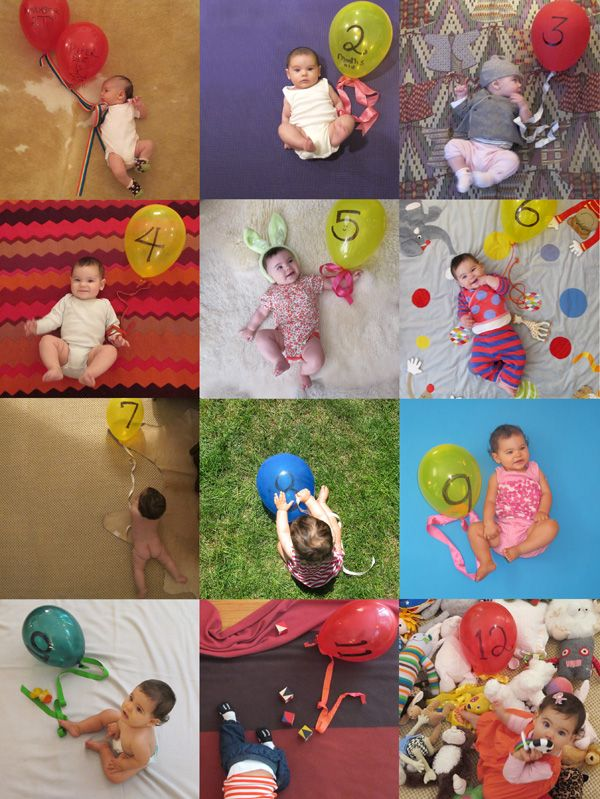 LOVE THIS!!! Take a picture of your baby on their monthly birthdays, changing the background and the props in each shot and using a balloon (marked with sharpie) to indicate the month.