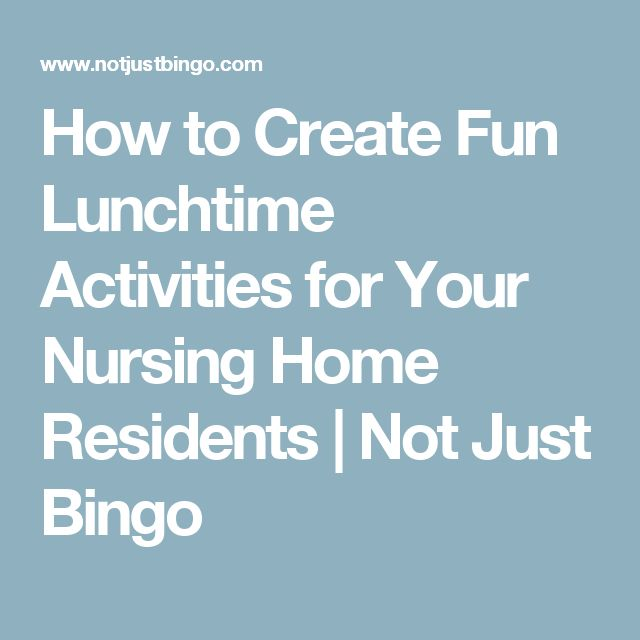 How to Create Fun Lunchtime Activities for Your Nursing Home Residents | Not Just Bingo
