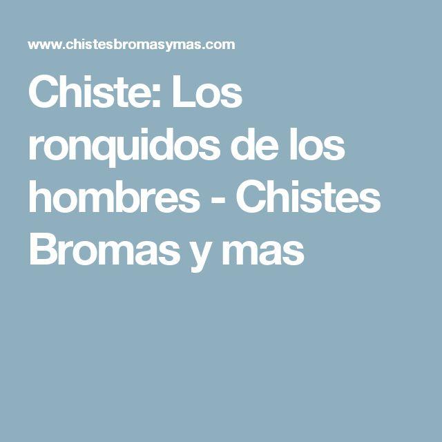Chiste: Los ronquidos de los hombres  - Chistes Bromas y mas