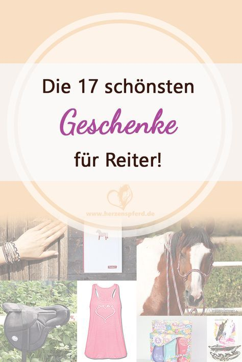 Die 17 schönsten Geschenke für Reiter!