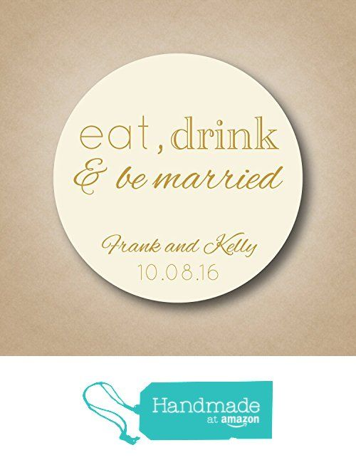 Eat Drink And Be Married Favor Stickers From Stick Em Up Labels Http