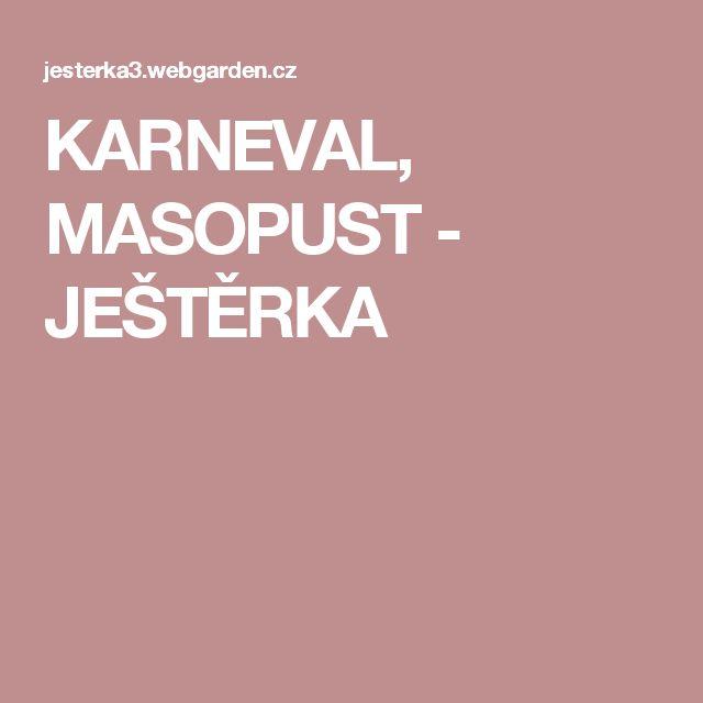 KARNEVAL, MASOPUST - JEŠTĚRKA