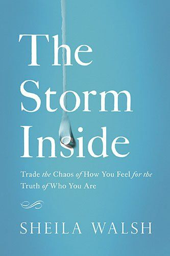 The Storm Inside: Trade the Chaos of How You Feel for the Truth of Who You Are by Sheila Walsh,http://www.amazon.com/dp/1400204879/ref=cm_sw_r_pi_dp_.eCntb1G1QMYSTBD
