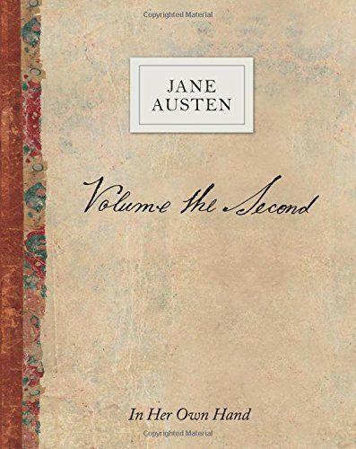 Volume the Second by Jane Austen: In Her Own Hand by Jane Austen
