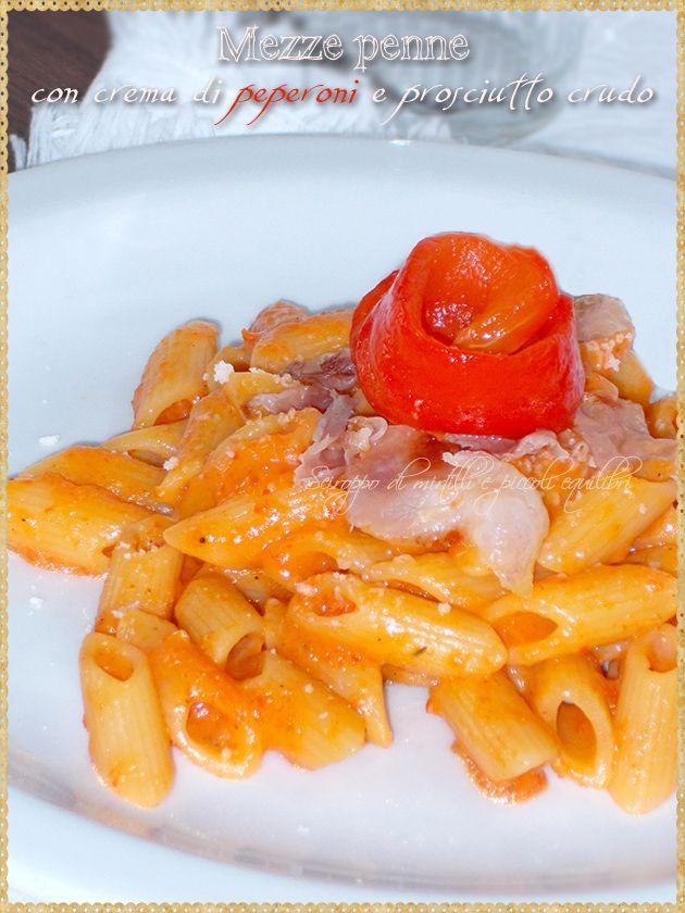 Mezze penne con crema di peperoni e prosciutto crudo (Mezze penne with cream of peppers and ham)