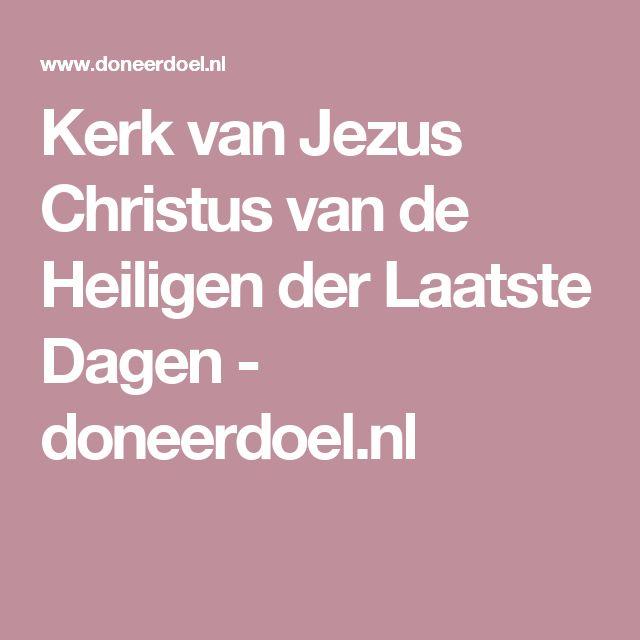 Kerk van Jezus Christus van de Heiligen der Laatste Dagen - doneerdoel.nl