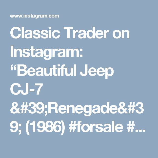 "Classic Trader on Instagram: ""Beautiful Jeep CJ-7 'Renegade' (1986) #forsale #classiccar #classic #classiccars #jeep #jeepwrangler #cj #cj7 #cj7renegade #suv #cool…"""