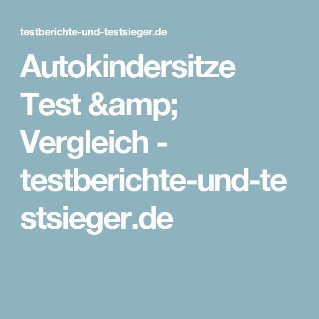 Autokindersitze Test & Vergleich - testberichte-und-testsieger.de