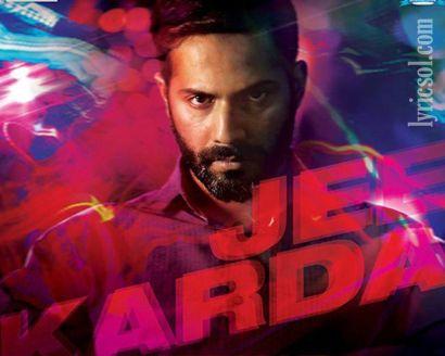Jee Karda Song from hindi movie Badlapur(2015)