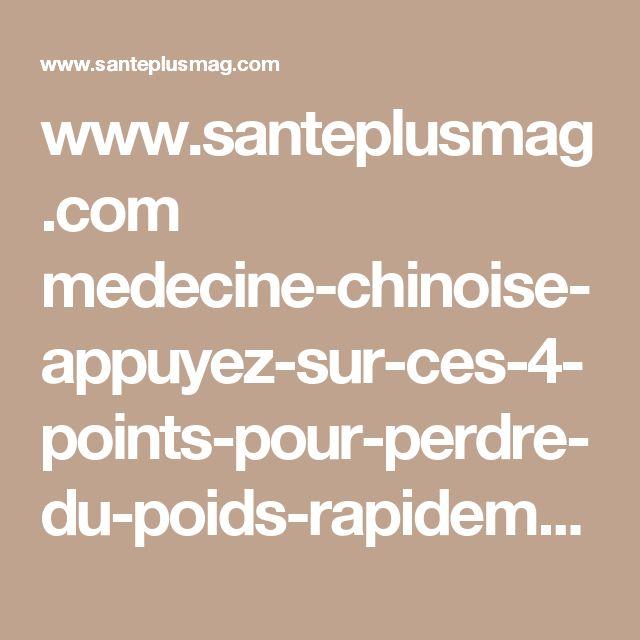 www.santeplusmag.com medecine-chinoise-appuyez-sur-ces-4-points-pour-perdre-du-poids-rapidement