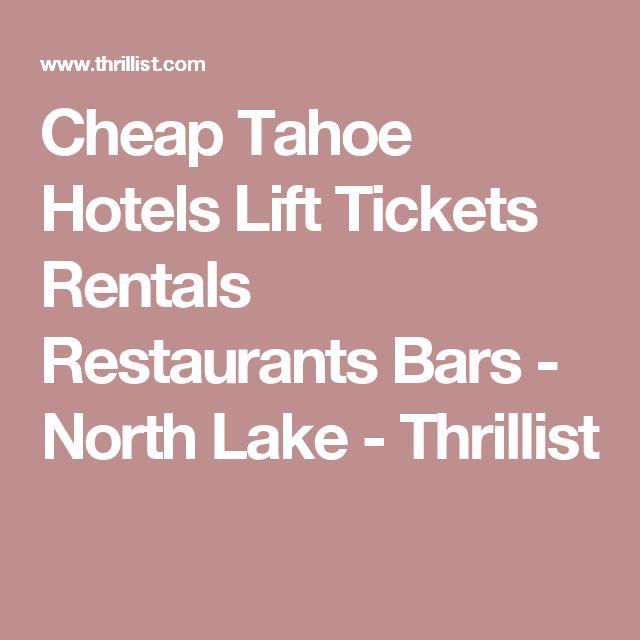 Cheap Tahoe Hotels Lift Tickets Rentals Restaurants Bars - North Lake - Thrillist