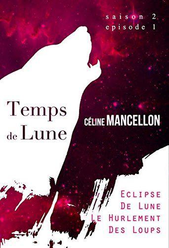 Télécharger EPUB: Temps de Lune Saison 2 - Episode 1: Eclipse de Lune, Le Hurlement des Loups Gratuit livre Epub Download - EBOOK EPUB PDF  CLICK HERE >> http://ebookepubfree.xyz/telecharger-epub-temps-de-lune-saison-2-episode-1-eclipse-de-lune-le-hurlement-des-loups-gratuit-livre-epub-download/
