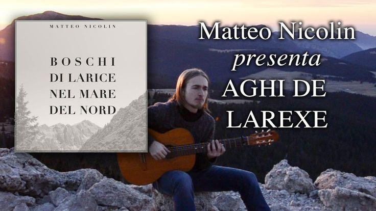 Matteo Nicolin presenta AGHI DE LAREXE da Boschi di Larice Nel Mare Del ...
