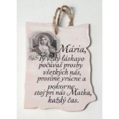 Obrázok na dreve: Mária Ty vždy...