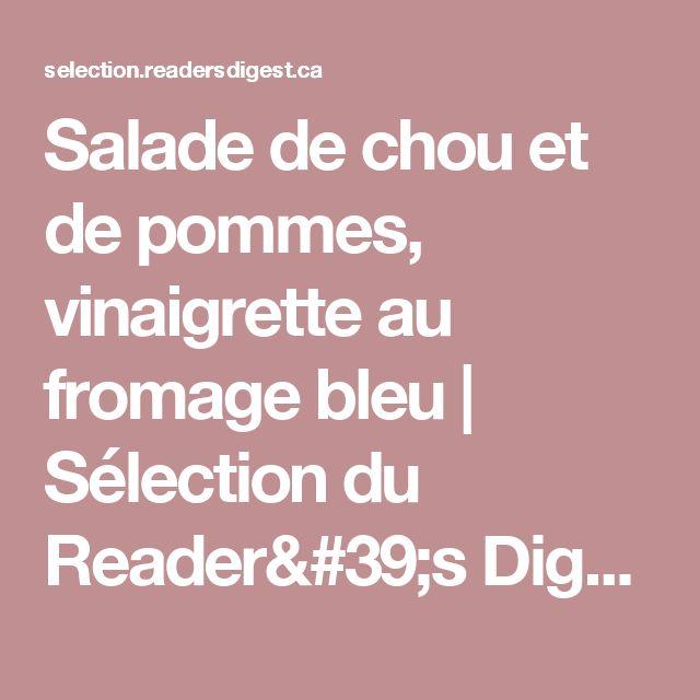 Salade de chou et de pommes, vinaigrette au fromage bleu   Sélection du Reader's Digest