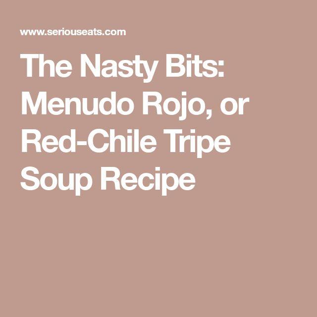 The Nasty Bits: Menudo Rojo, or Red-Chile Tripe Soup Recipe