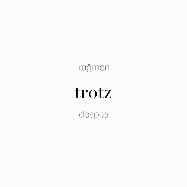 """56 Beğenme, 1 Yorum - Instagram'da Täglich ein Wort (@taglicheinwort): """"Trotzdem haline alışık olsak da: rağmen • trotz • despite İyi havaya rağmen, içeride kalırım. •…"""""""