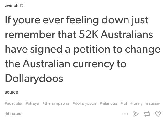 On currency: | 47 Times Australians Nailed It On Tumblr In 2015