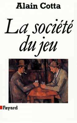 """306.48 COT - La société du jeu / A. Cotta. """"S'interroger sur le jeu, percevoir les effets et le sens même des activités ludiques, constitue aujourd'hui l'une des tâches les plus passionnantes des sciences sociales."""""""