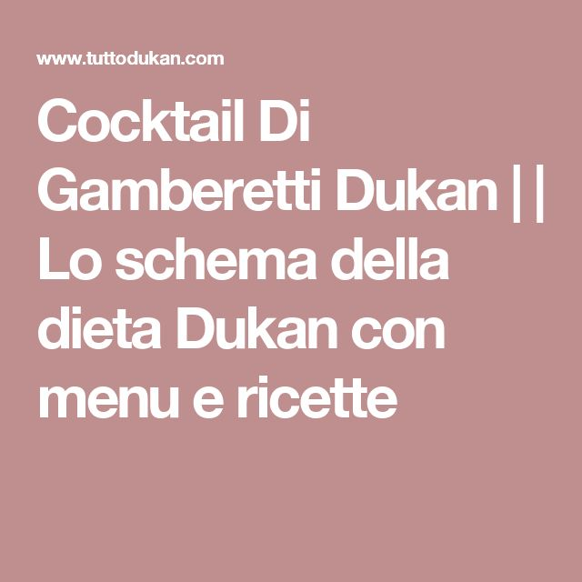 Cocktail Di Gamberetti Dukan | | Lo schema della dieta Dukan con menu e ricette