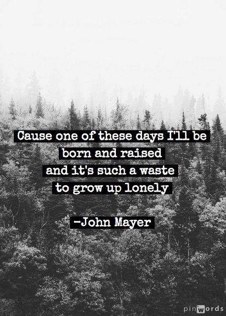 Born and Raised- John Mayer