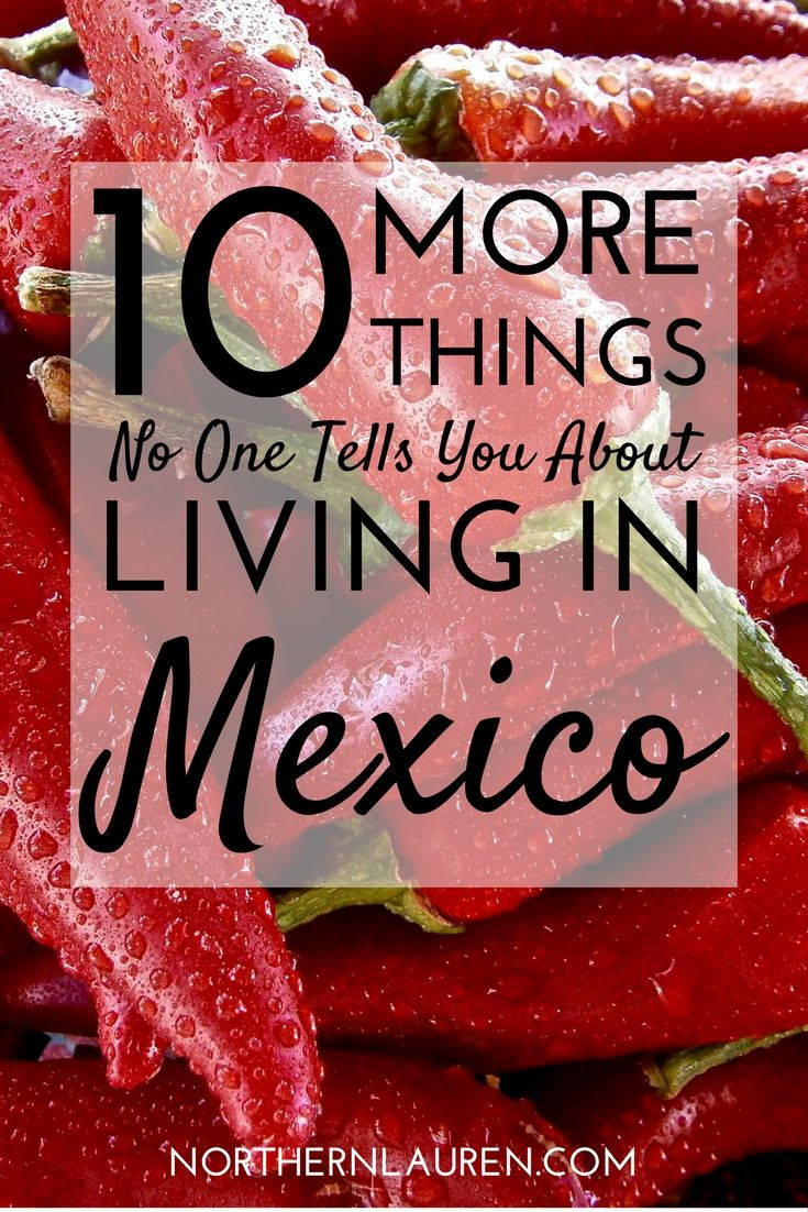 Just some more things no one tells you about living in Mexico, whether you emigrate to Mexico City, Guadalajara or elsewhere in las provincias.