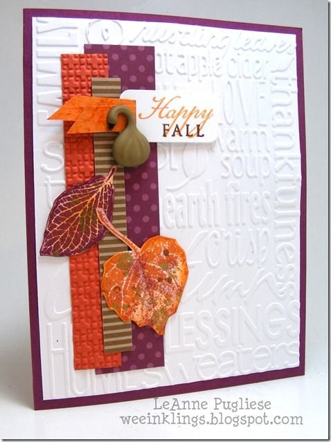 Normally I would pair this with Very Vanilla, but I love the clean, crisp look that the white cardstock gives!  I embossed it with a fall EF, added some DP strips, my leaves, which are also stamped with Gold Glory, a sentiment tag with some faux suede ribbon, and a little button gourd