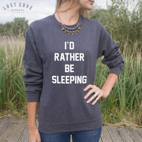 Ik zou eerder slapen Jumper trui grappige Slogan