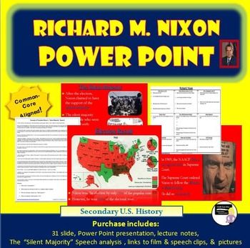 President Richard Nixon Power Point Presentation and Speech Analysis The engaging power point lecture presentation reviews the following information about President Richard M. Nixon: Early Life Early Political Career Anti-Communism The 1960 & 1968 Presidential Elections The Silent Majority New Federalism Nixon and Civil Rights The 1972 election