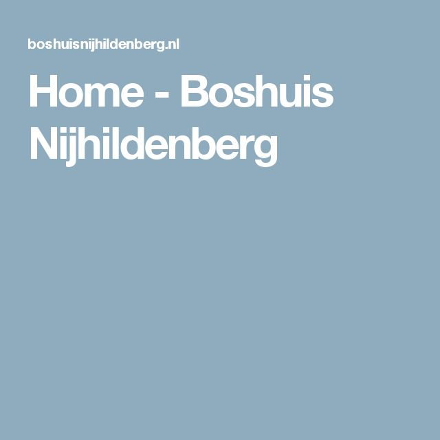 Home - Boshuis Nijhildenberg