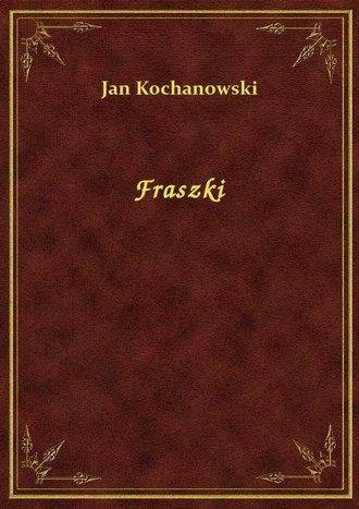 Jan Kochanowski - Fraszki - ebook ePub