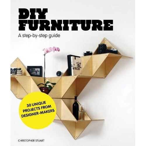 DIY Furniture: A Step-by-Step Guide: Christopher Stuart: 9781856697422: Amazon.com: Books