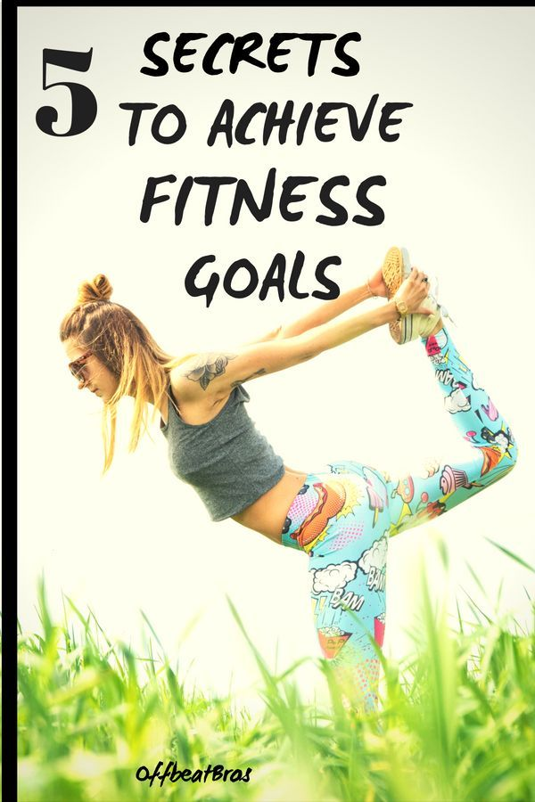 5 Secrets of Extremely Fit People To Achieve Fitness Goals