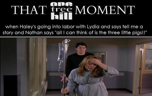 Haley: Tell me a story…any story. Any story in the history of the world. Nathan: All I can think of is the three little pigs.