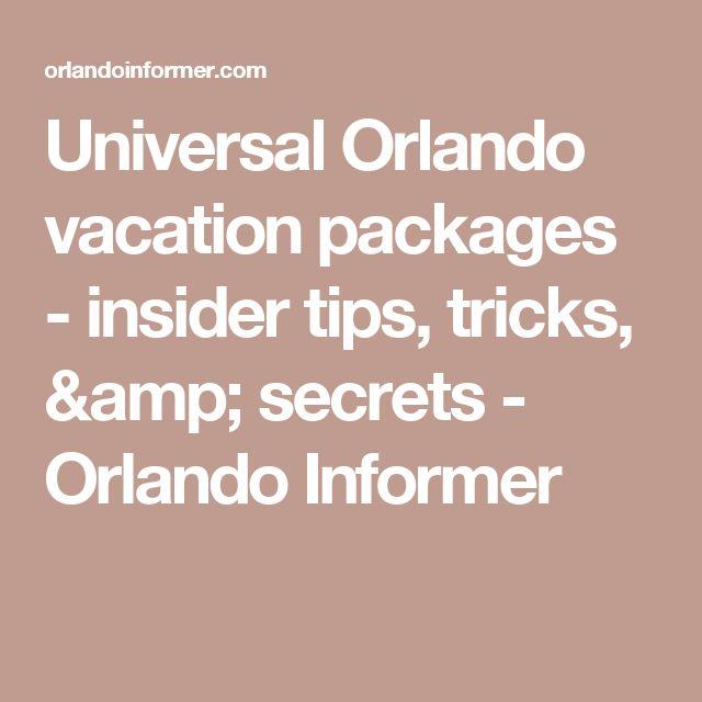 Universal Orlando vacation packages - insider tips, tricks, & secrets - Orlando Informer